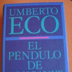 Libros de segunda mano: EL PÉNDULO DE FOUCAULT - UMBERTO ECO. Lote 26777921