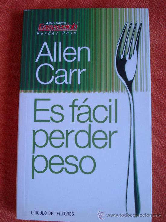 ES FÁCIL PERDER PESO - ALLEN CARR - SALUD, BELLEZA (Libros de Segunda Mano - Pensamiento - Otros)