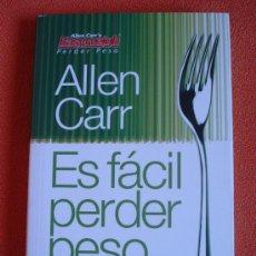 Libros de segunda mano: ES FÁCIL PERDER PESO - ALLEN CARR - SALUD, BELLEZA. Lote 27075726