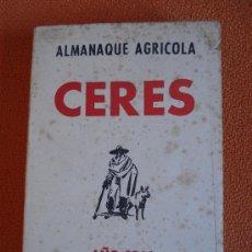 Libros de segunda mano: ALMANAQUE AGRICOLA CERES AÑO 1964. Lote 24272010
