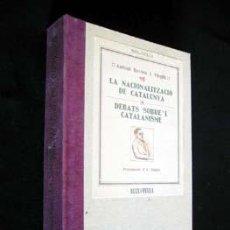 Libros de segunda mano: LA NACIONALITZACIÓ DE CATALUNYA - DEBATS SOBRE'L CATALANISME, POR ANTONI ROVIRA I VIRGILL. Lote 112613051