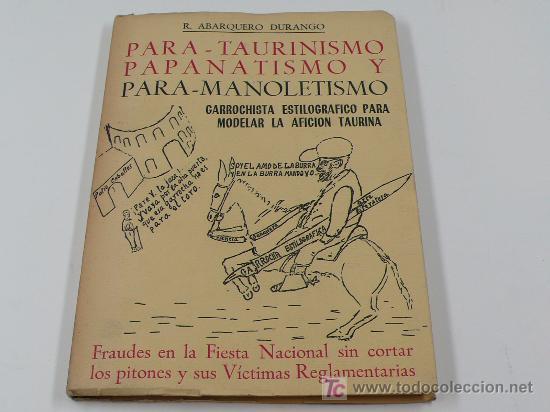 PARA-TAURINISMO PAPANATISMO Y PARA-MANOLETISMO. R.ABARQUERO. 1961. (Libros de Segunda Mano - Bellas artes, ocio y coleccionismo - Otros)