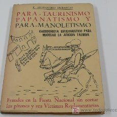 Libros de segunda mano: PARA-TAURINISMO PAPANATISMO Y PARA-MANOLETISMO. R.ABARQUERO. 1961.. Lote 260816900