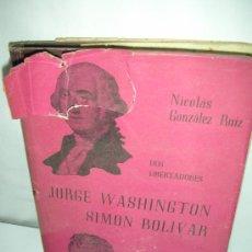 Libros de segunda mano: WASHINGTON-BOLIVAR, GONZALEZ RUIZ, 1956. Lote 21625962