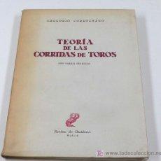 Libros de segunda mano: TEORÍA DE LAS CORRIDAS DE TOROS. GREGORIO CORROCHANO, 1962.. Lote 13336296