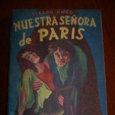 Libros de segunda mano: NUESTRA SEÑORA DE PARIS - VICTOR HUGO. Lote 25120226