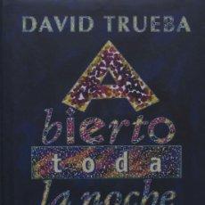 Libros de segunda mano: DAVID TRUEBA / ABIERTO TODA LA NOCHE CÍRCULO DE LECTORES 1996 * PRIMERA NOVELA DE DAVID TRUEBA. Lote 16255285