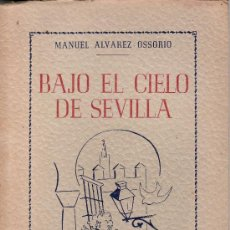 Libros de segunda mano: BAJO EL CIELO DE SEVILLA.MANUEL ALVAREZ OSSORIO.NOVELA CORTA DE AMBIENTE SEVILLANO.. Lote 27396556