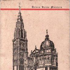 Libros de segunda mano: LA CATEDRAL DE TOLEDO.GUIA ILUSTRADA.AÑO 1949. ARTURO HERAS MONTERO.. Lote 25547023