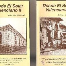 Libros de segunda mano: 2 LIBROS.DESDE EL SOLAR VALENCIANO.CASOS,COSAS Y CASAS DE UNA CIUDAD VENEZOLANA EN LA 1ºMITAD DEL SI. Lote 27558961