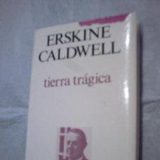 Libros de segunda mano: TIERRA TRÁGICA DE ERSKINE CALDWELL (LUIS DE CARALT). Lote 26120965