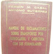 Libros de segunda mano: FERROCARRIL, MANUAL RECLAMACIONES TRANSPORTE TREN Y CARRETERA. 1 EDICCION OVIEDO AÑO 1950. Lote 24343789