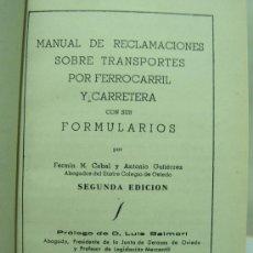 Libros de segunda mano: FERROCARRIL, MANUAL RECLAMACIONES TRANSPORTE TREN Y CARRETERA. 2ª EDICCION OVIEDO AÑO 1951. Lote 21730336