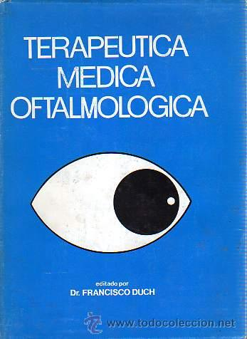 LIBRO TERAPEUTICAA MEDICA OFTALMOLOGIA-DR.FRANCISCO DUCH - (Libros de Segunda Mano - Ciencias, Manuales y Oficios - Otros)