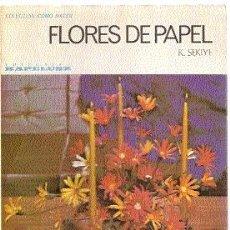 Libros de segunda mano: FLORES DE PAPEL ///// KIYO SEKIYE .. Lote 14277012