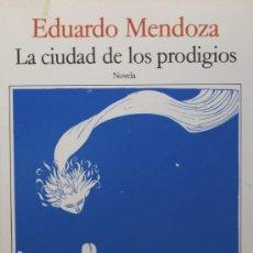 Libros de segunda mano: EDUARDO MENDOZA LA CIUDAD DE LOS PRODIGIOS ED SEIX BARRAL 1991 COL BIBLIOTECA BREVE PREMIO CERVANTES. Lote 16410493