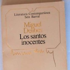 Libros de segunda mano: LOS SANTOS INOCENTES - MIGUEL DELIBES - 1984. Lote 13559382