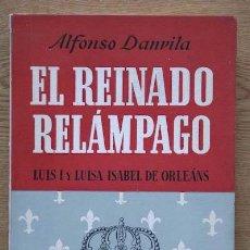 Libros de segunda mano: EL REINADO RELÁMPAGO. LUIS I Y LUISA ISABEL DE ORLEÁNS. (1707-1742), POR… DANVILA (ALFONSO). Lote 13609885