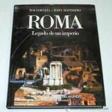 Libros de segunda mano: ROMA. LEGADO DE UN IMPERIO, POR TIM CORNELL & JOHN MATTHEWS. LIBRO GRÁFICO MUY ILUSTRADO.. Lote 13633870