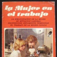 Libros de segunda mano: LA MUJER EN EL TRABAJO - GUIA COMPLETA DE LA MUJER MODERNA - LAURA G. GORELLA - BILBAO.. Lote 22985988