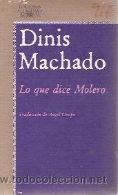 DINIS MACHADO: LO QUE DICE MOLERO (MADRID, 1982) (Libros de Segunda Mano (posteriores a 1936) - Literatura - Otros)
