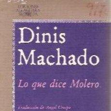 Libros de segunda mano: DINIS MACHADO: LO QUE DICE MOLERO (MADRID, 1982). Lote 23132638