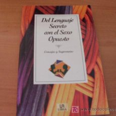 Libros de segunda mano: DEL LENGUAJE SECRETO CON EL SEXO OPUESTO ( CONSEJOS Y SUGERENCIAS). Lote 13659885