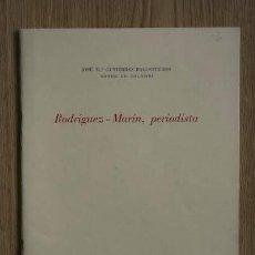 Libros de segunda mano: RODRÍGUEZ-MARÍN, PERIODISTA. GUTIÉRREZ BALLESTEROS (JOSÉ Mª) CONDE DE COLOMBÍ.. Lote 13659989