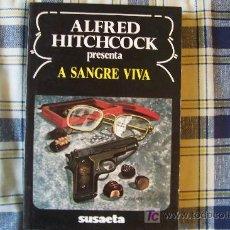 Libros de segunda mano: A SANGRE VIVA ALFRED HITCHCOCK SUSAETA 1990. Lote 21467064