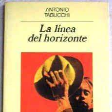 Libros de segunda mano: LA LÍNEA DEL HORIZONTE - ANTONIO TABUCCHI.. Lote 37424611