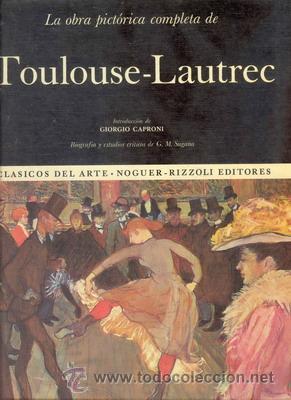 LA OBRA PICTORICA COMPLETA DE TOULOUSE-LAUTREC (Libros de Segunda Mano - Bellas artes, ocio y coleccionismo - Otros)