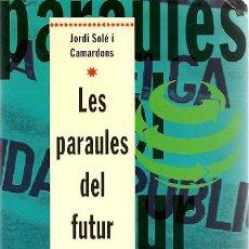 Libros de segunda mano: * SF * LES PARAULES DEL FUTUR : LLENGÜES I COMUNICACIÓ EN LA CIÈNCIA FICCIÓ / JORDI SOLÉ I CAMARDONS. Lote 19091704