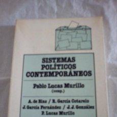Libros de segunda mano: SISTEMAS POLÍTICOS CONTEMPORÁNEOS DE PABLO LUCAS MURILLO (COMPILADOR)(TEIDE). Lote 17018982