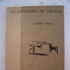 Libros de segunda mano: LA CONQUESTA DE TORTOSA PERO JOSEP IGLESIES, SERIE EPISODIS D LA HISTORIA (DALMAU, 1961, EN CATALAN). Lote 22376895