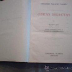 Libros de segunda mano: OBRAS SELECTAS 1: NOVELAS DE ARMANDO PALACIO VALDÉS (PLANETA). Lote 13750164
