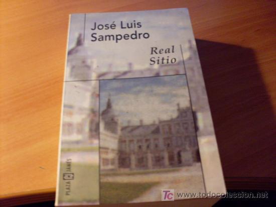REAL SITIO ( JOSE LUIS SAMPEDRO ) (Libros de Segunda Mano (posteriores a 1936) - Literatura - Otros)