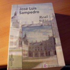 Libros de segunda mano: REAL SITIO ( JOSE LUIS SAMPEDRO ). Lote 13756674