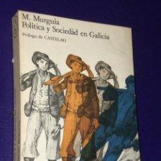 Libri di seconda mano: POLÍTICA Y SOCIEDAD EN GALICIA. Lote 23446940