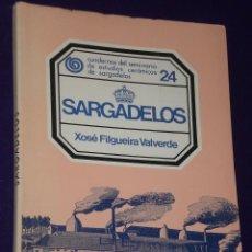 Libros de segunda mano: SARGADELOS, POR XOSÉ FILGUEIRA VALVERDE.(GALICIA). Lote 13660359
