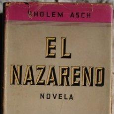 Libros de segunda mano: EL NAZARENO, POR SCHOLEM ASCH. Lote 26505924
