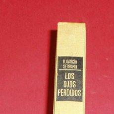 Libros de segunda mano: RAFAEL GARCIA SERRANO. LOS OJOS PERDIDOS. EDIT. PLANETA . 1967. Lote 25329346