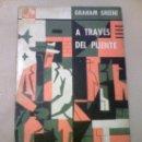 Libros de segunda mano: A TRAVES DEL PUENTE - G.GREENE - EMECE EDITORES - AÑO 1960 -. Lote 27565094