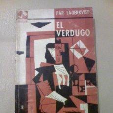 Libros de segunda mano: *EL VERDUGO* - PAR LAGERKVIST - EMECE EDITORES - AÑO 1960 -. Lote 26296132