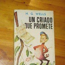 Libros de segunda mano: UN CRIADO QUE PROMETE. H. G. WELLS. LIBRO PLAZA. NOVELA COMPLETA. EDICION INTEGRA. Lote 13834003