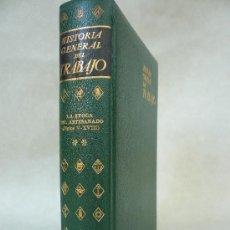 Libros de segunda mano: HISTORIA GENERAL DEL TRABAJO VOL.2 LA EPOCA DEL ARTESANADO SIGLOS V-XVIII EDIC. GRIJALBO 1ºEDIC.1965. Lote 26933416