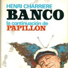 Libros de segunda mano: HENRI CHARRIÈRE. BANCO. 1ª ED. BARCELONA, 1973.. Lote 13849212