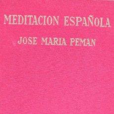 Libros de segunda mano: MEDITACIÓN ESPAÑOLA. JOSE MARIA PEMÁN. Lote 15118530