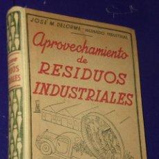 Libros de segunda mano: APROVECHAMIENTO DE RESIDUOS INDUSTRIALES.. Lote 26873899