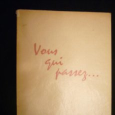 Libros de segunda mano: PAUL GERALDY: - VOUS QUI PASSEZ... - (1956) (PRIMERA EDICIÓN CON DEDICATORIA MANUSCRITA DEL AUTOR). Lote 26785957