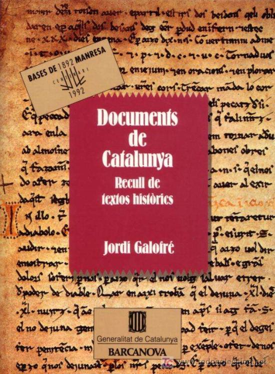 DOCUMENTS DE CATALUNYA. RECULL DE TEXTOS HISTORICS. GALOFRE JORDI - BARCELONA 1990 (Libros de Segunda Mano - Historia - Otros)